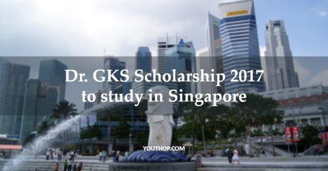 Dr. GKS Scholarship 2017 to study at Singapore
