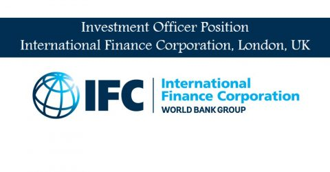 Investment Officer Position at International Finance Corporation, London, UK
