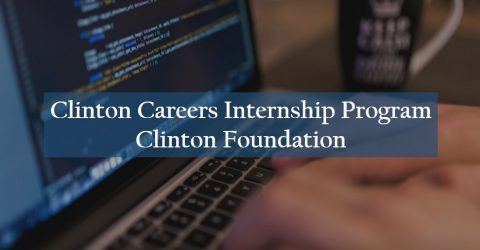 Clinton Careers Internship Program at Clinton Foundation