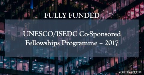 UNESCO/ISEDC Co-Sponsored Fellowships Programme – 2017