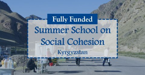 Call for Applications: Summer School on Social Cohesion in Kyrgyzstan