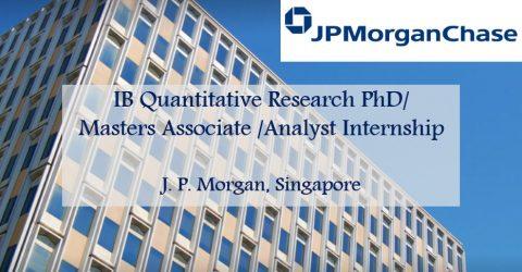 J.P. Morgan- IB Quantitative Research PhD/Masters Associate /Analyst Singapore Internship