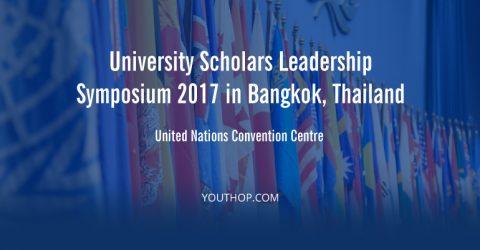 University Scholars Leadership Symposium 2017 in Thailand