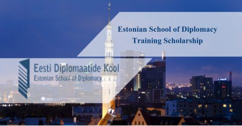 2017/2018 Estonian School of Diplomacy (ESD) Training Scholarship