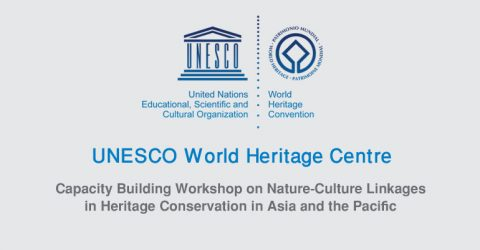 Capacity Building Workshop on Nature-Culture Linkages in Heritage Conservation in Asia and Pacific