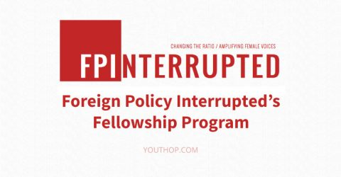 Foreign Policy Interrupted's Fellowship Program 2017 in USA