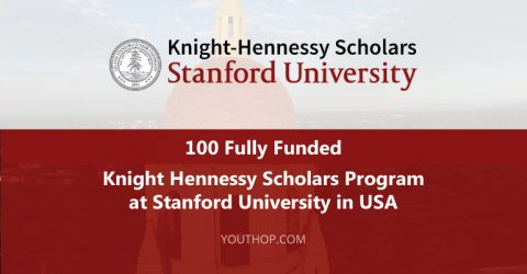 100 Fully Funded Knight Hennessy Scholars Program 2017 at Stanford University in USA
