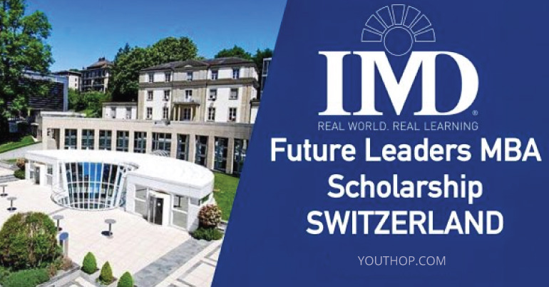 study in switzerland the imd future leaders mba scholarships 2017