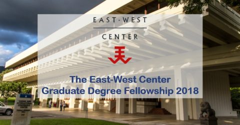 The East-West Center Graduate Degree Fellowship 2018