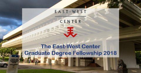 The East-West Center Graduate Degree Fellowship 2018