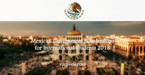 Mexican Government Scholarships for International Students 2018
