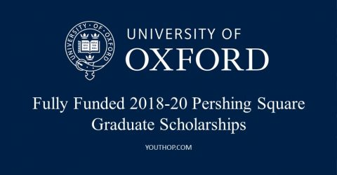 Fully Funded 2018-20 Pershing Square Graduate Scholarships, University of Oxford