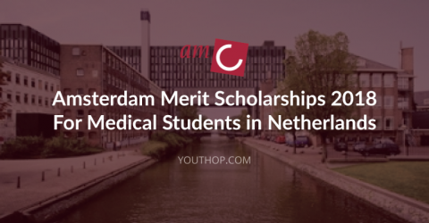 Amsterdam Merit Scholarships 2018 for Medical Students in Netherlands