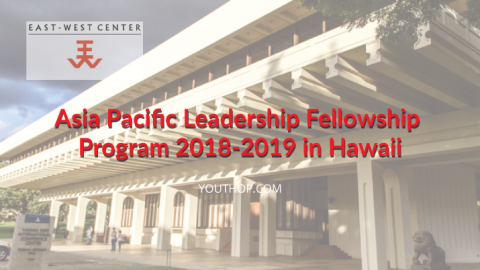 Asia Pacific Leadership Fellowship Program 2018-2019 in Hawaii
