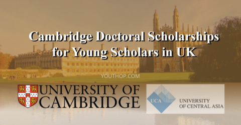 Cambridge Doctoral Scholarships for Young Scholars at The University of Cambridge, UK.