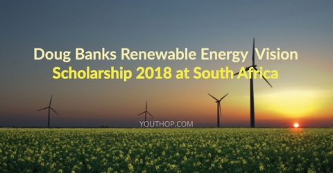 Doug Banks Renewable Energy Vision Scholarship 2018 in South Africa