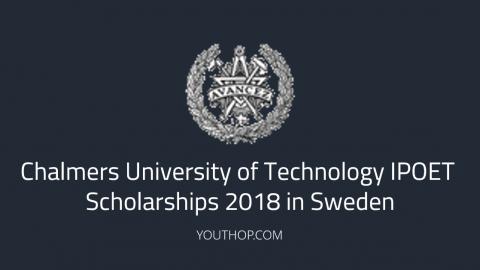Chalmers University of Technology IPOET Scholarships 2018 in Sweden