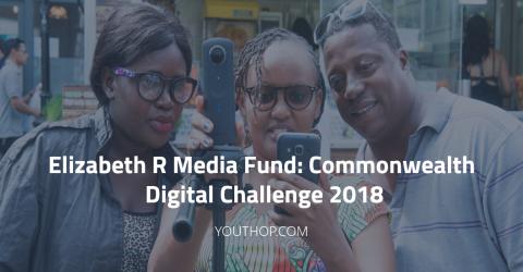 Elizabeth R Media Fund Commonwealth Digital Challenge 2018 in UK