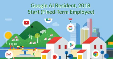 Google AI Resident, 2018 Start (Fixed-Term Employee)