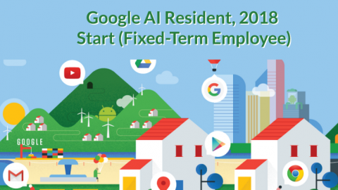 Google AI Resident, 2018 Start (Fixed-Term Employee)