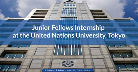 Junior Fellows Internship at the United Nations University, Tokyo