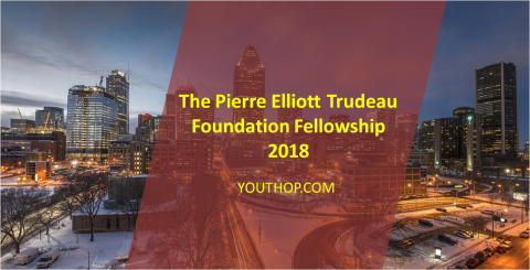 The Pierre Elliott Trudeau Foundation Fellowship 2018