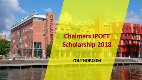Chalmers IPOET Scholarship 2018 in Sweden