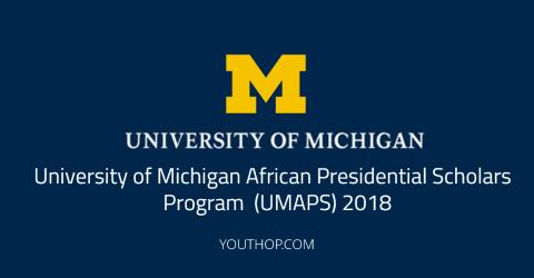 University of Michigan African Presidential Scholars Program  (UMAPS) 2018