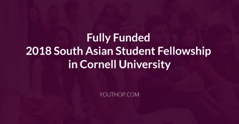 Fully Funded 2018 South Asian Student Fellowship in Cornell University