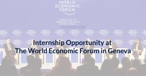 Internship Opportunity at The World Economic Forum in Geneva