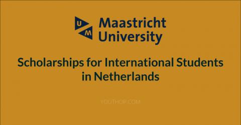 Maastricht University Scholarships 2018 in Netherlands