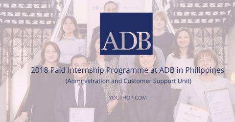 2018 Paid Internship Programme at ADB in Philippines (Administration and Customer Support Unit)