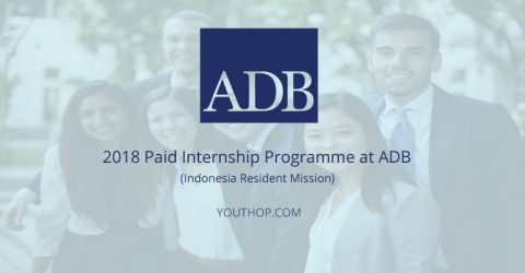 2018 Paid Internship Programme at ADB (Indonesia Resident Mission)