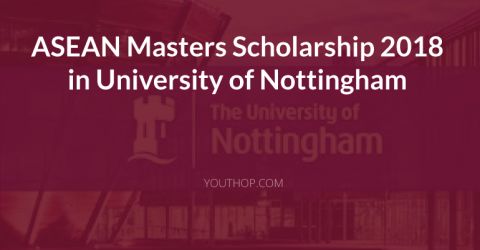 ASEAN Masters Scholarship 2018 in University of Nottingham