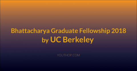 Bhattacharya Graduate Fellowship 2018 by UC Berkeley