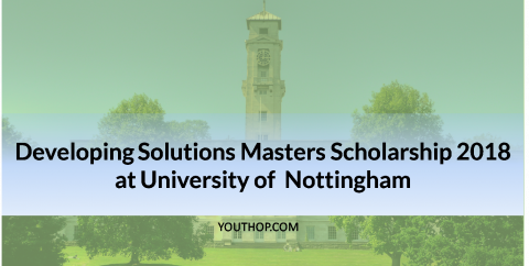Developing Solutions Masters Scholarship 2018 at University of Nottingham