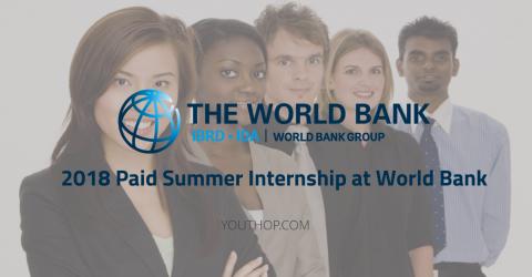 2018 Paid Summer Internship at The World Bank