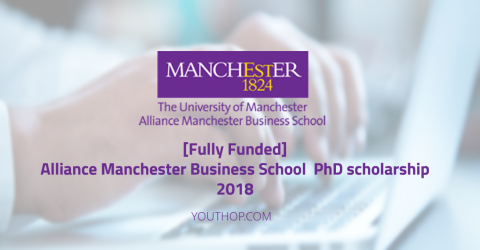 Alliance Manchester Business School PhD Scholarship 2018 [Fully Funded]