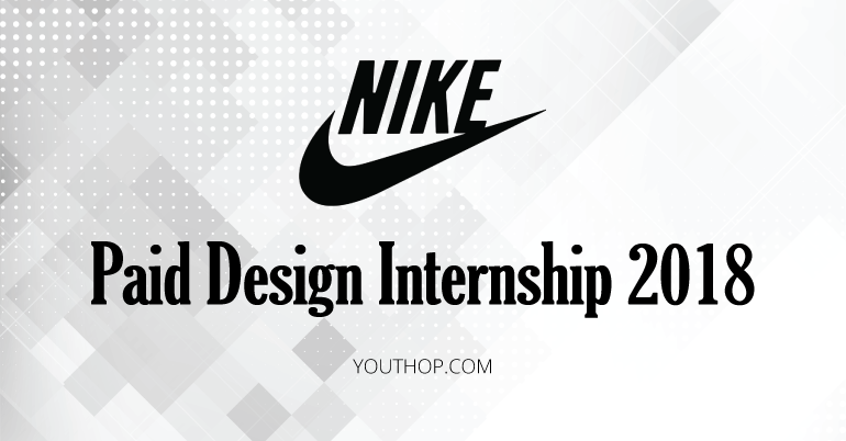 paid design internship 2018 at nike inc youth opportunities