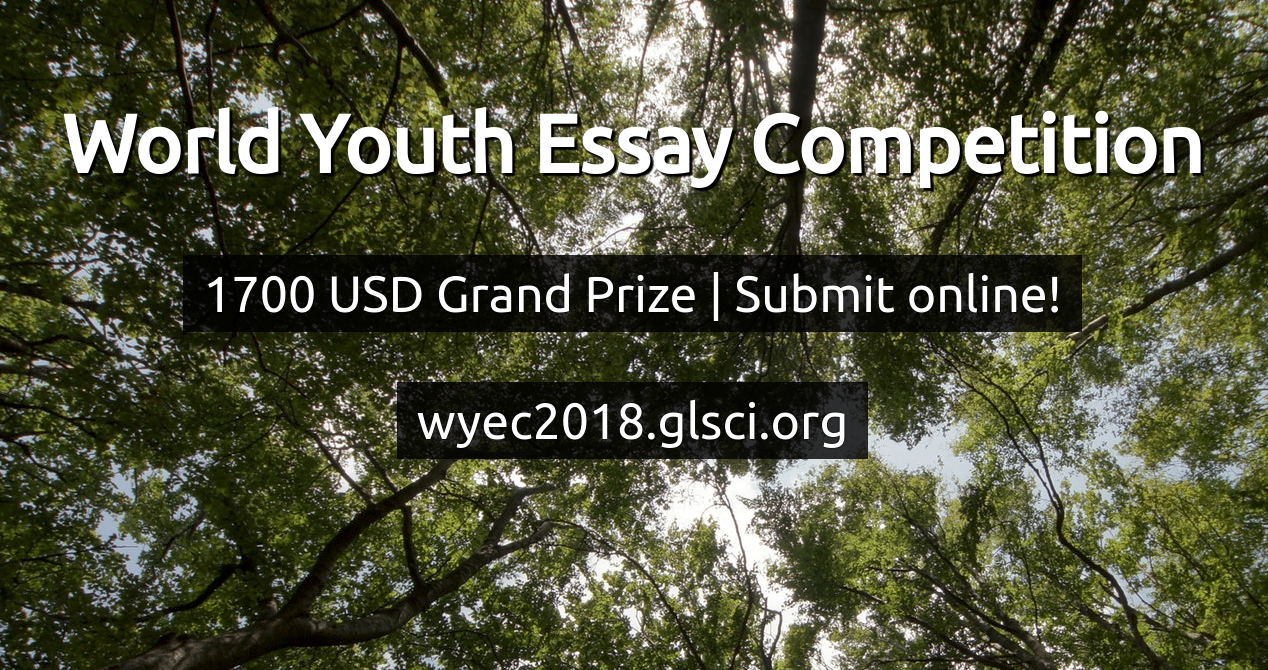 world essay competition The 2018 world youth essay competition (wyec) is an international essay competition for the high school and university students the wyec 2018 is open to students from all countries topics: the wyec 2018 gives you the unique opportunity to write about a subject that interests, motivates and inspires you the most.
