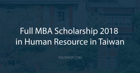 Full MBA Scholarship 2018 in Human Resource in Taiwan