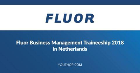 Fluor Business Management Traineeship 2018 in Netherlands