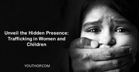 Unveil the Hidden Presence: Trafficking in Women and Children