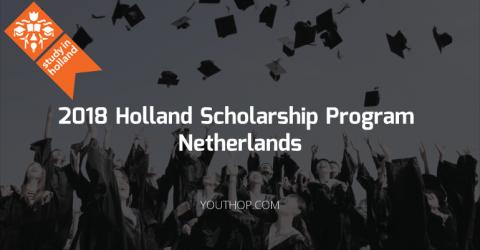 2018 Holland Scholarship Program in Netherlands