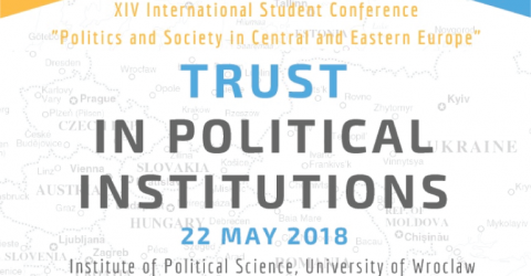 """""""Trust in Political Institutions"""" XIV International Student Conference 2018 in Poland"""