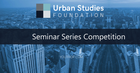 Urban Studies Foundation Seminar Series Competition