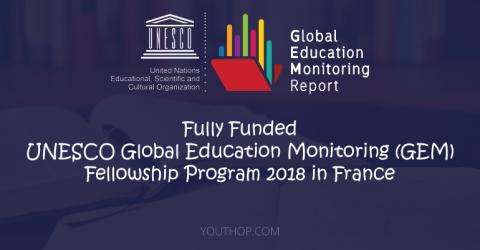 [Fully Funded] UNESCO Global Education Monitoring (GEM) Fellowship Program 2018 in France