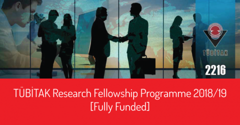 TÜBİTAK Research Fellowship Programme 2018/19 [Fully Funded]