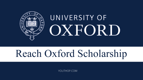 Reach Oxford Scholarship 2019 at Oxford University, UK