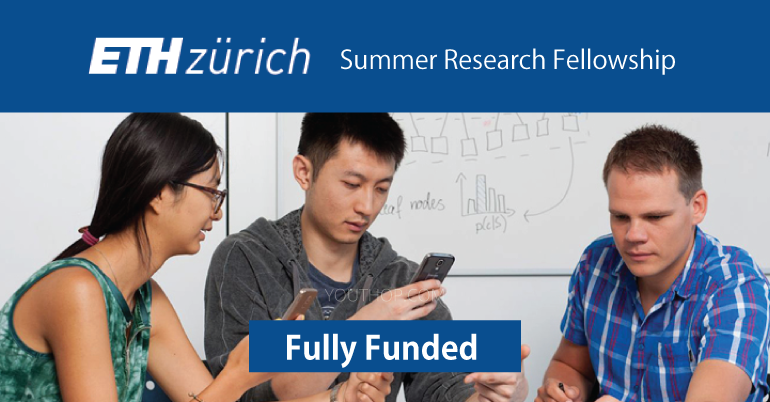 Fully Funded ETH Zurich Summer Research Fellowship 2019 in Switzerland